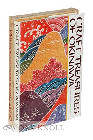 CRAFT TREASURES OF OKINAWA: Kawakita, Michiaki, Seiko Hokama, Yoshinobu Tokugawa, Hirokazu Arakawa,...