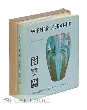 WIENER KERAMIK: HISTORISMUS JUGENDSTIL ART DÉCO: Neuwirth, Waltraud