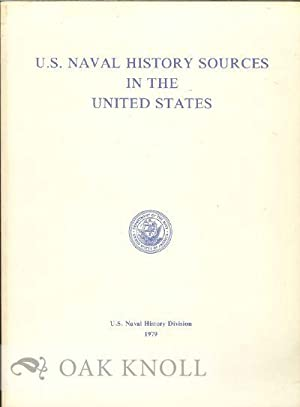 U.S. NAVAL HISTORY SOURCES IN THE UNITED: Allard, Dean C.,