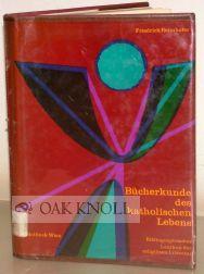 BÜCHERKUNDE DES KATHOLISCHEN LEBENS, BIBLIOGRAPHISCHES LEXIKON DER RELIGIÖSEN LITERATUR ...