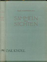 SAMMELN UND SICHTEN, EINE PRAKTISCHE GRAPHIKKUNDE: Schweidler, Max
