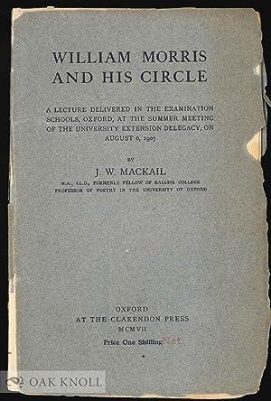 WILLIAM MORRIS AND HIS CIRCLE: Mackail, J.W.