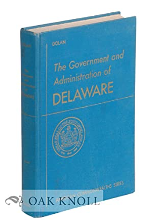 GOVERNMENT AND ADMINISTRATION OF DELAWARE.|THE: Dolan, Paul