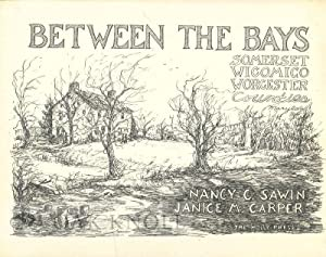 BETWEEN THE BAYS, SOMERSET, WICOMICO, WORCESTER COUNTIES, MARYLAND