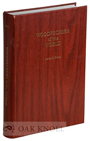 WOODPECKERS OF THE WORLD: Short, Lester L.