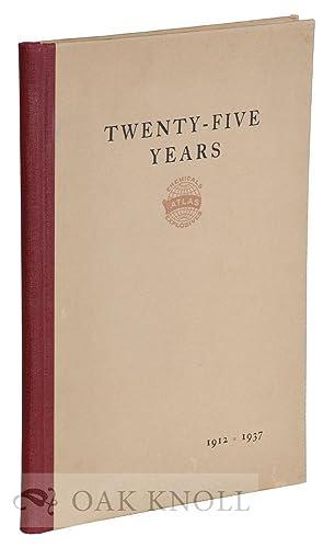 TWENTY-FIVE YEARS, 1912-1937