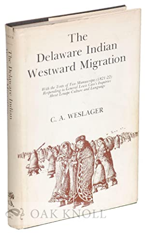 DELAWARE INDIAN WESTWARD MIGRATION.|THE: Weslager, C.A.