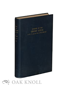 HISTORY OF THE M.W. GRAND LODGE OF ANCIENT, FREE AND ACCEPTED MASONS OF DELAWARE: Green, Charles E.