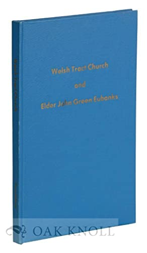 WELSH TRACT CHURCH AND ELDER JOHN GREEN EUBANKS: Roberts, Percy