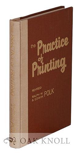 PRACTICE OF PRINTING.|THE: Polk, Ralph W.