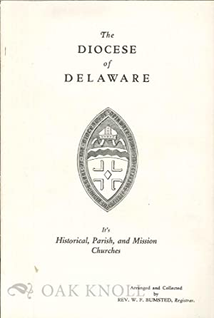 DIOCESE OF DELAWARE, IT'S HISTORICAL, PARISH, AND MISSION CHURCHES.|THE: Bumstead, W.F.
