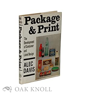 PACKAGE AND PRINT, THE DEVELOPMENT OF CONTAINER AND LABEL DESIGN: Davis, Alec