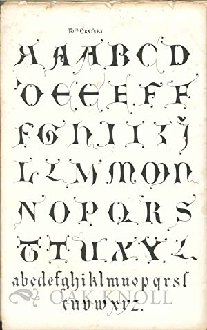 ALPHABETS PLAIN, ORNAMENTED AND ILLUMINATED, A SELECTION FROM THE BEST ANCIENT AND MODERN STYLES, ...