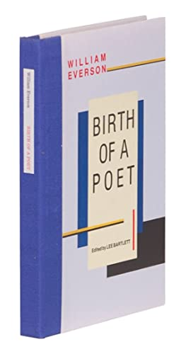 BIRTH OF A POET: Everson, William