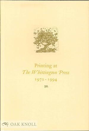 PRINTING AT THE WHITTINGTON PRESS, 1972-1994, AN EXHIBITION