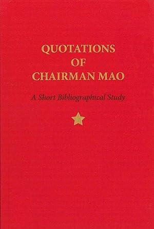 QUOTATIONS OF CHAIRMAN MAO, 1964-2014: Schiller, Justin G.