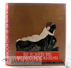 ART NOUVEAU AND ART DECO BOOKBINDING, FRENCH MASTERPIECES 1880-1940: Duncan, Alastair and Georges ...