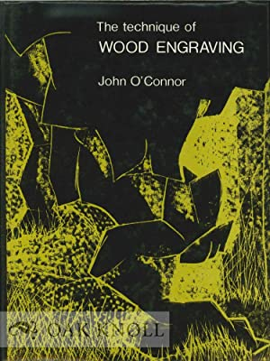 TECHNIQUE OF WOOD ENGRAVING.|THE: O'Conner, John