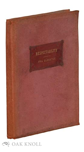 RESPECTABILITY: ITS RISE AND REMEDY: Elbertus, Fra