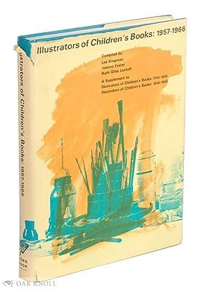 ILLUSTRATORS OF CHILDREN'S BOOKS, 1957-1966: Kingman, Lee, Joanna Foster and Ruth Giles ...