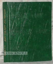 ANTARCTIC MISCELLANY: Spence, Sydney A. and J.J.H & J.I. Simper (editors)