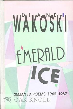 EMERALD ICE: Wakoski, Diane