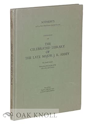 CATALOGUE OF THE CELEBRATED LIBRARY, THE PROPERTY OF THE LATE MAJOR J.R. ABBEY . THE TENTH PORTION:...