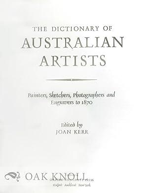 DICTIONARY OF AUSTRALIAN ARTISTS. THE: Kerr, Joan (editor)