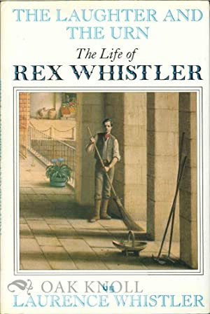LAUGHTER AND THE URN: THE LIFE OF REX WHISTLER.|THE: Whistler, Laurence