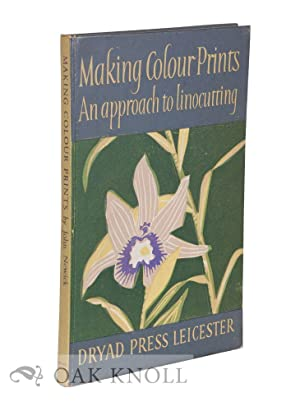 MAKING COLOUR PRINTS: AN APPROACH TO LINO: Newick, John