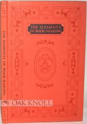 ELEMENTS OF BOOK-MAKING WITH SAMPLE LEAVES OF LINWEAVE RAG BOOK PAPER. THE