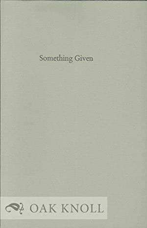 SOMETHING GIVEN: VERY SELECTED POEMS 1964-1991: Weil, James L.