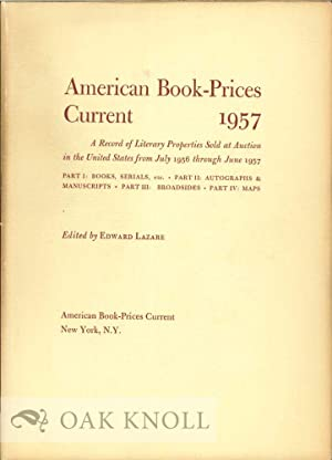 AMERICAN BOOK-PRICES CURRENT 1957 Edited by Edward Lazare