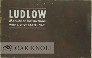 LUDLOW MANUAL OF INSTRUCTIONS WITH LIST OF PARTS: Ludlow