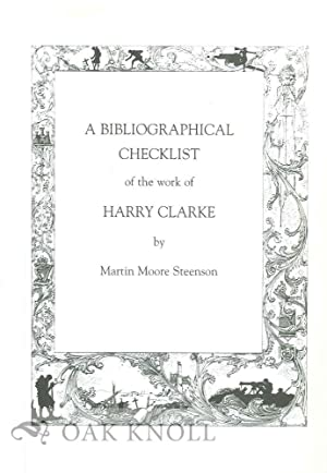 BIBLIOGRAPHICAL CHECKLIST OF THE WORK OF HARRY CLARKE|A: Steenson, Martin Moore