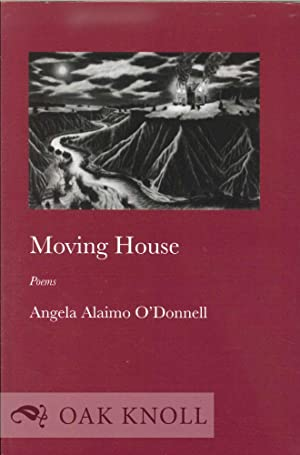 MOVING HOUSE: O'Donnell, Angela Alaimo