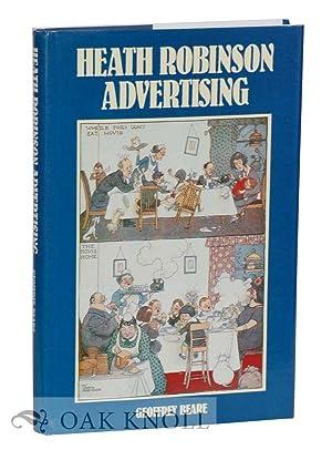 HEATH ROBINSON ADVERTISING: Beare, Geoffrey (editor)