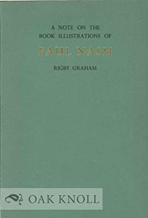 NOTE ON THE BOOK ILLUSTRATIONS OF PAUL NASH.|A: Graham, Rigby