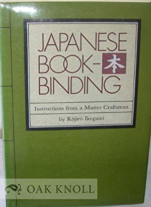 JAPANESE BOOKBINDING, INSTRUCTIONS FROM A MASTER CRAFTSMAN: Ikegami, Kokiro