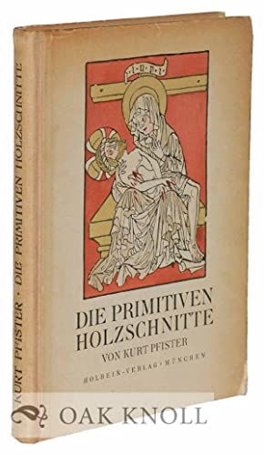 PRIMITIVEN HOLZSCHNITTE. DIE: Pfister, Kurt