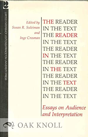READER IN THE TEXT: ESSAYS ON AUDIENCE AND INTERPRETATION.|THE