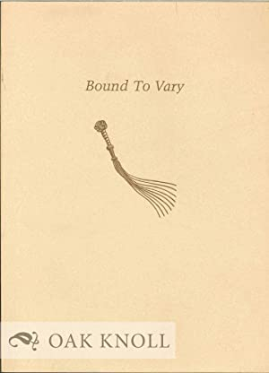 BOUND TO VARY, A GUILD OF BOOK WORKERS EXHIBITION OF UNIQUE FINE BINDINGS ON THE MARRIED METTLE P...