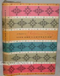 HANDBOOK OF TYPE AND ILLUSTRATION WITH NOTES ON CERTAIN GRAPHIC PROCESSES AND THE PRODUCTION OF ...