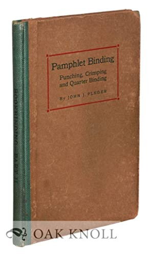 BOOKBINDING AND ITS AUXILIARY BRANCHES. PART TWO. PUNCHING, CRIMPING, EYELETTING, PAMPHLET AND ...