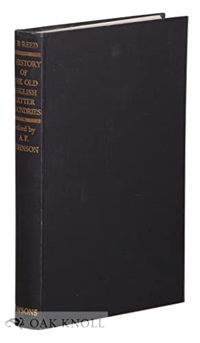 HISTORY OF THE OLD ENGLISH LETTER FOUNDRIES: Reed, Talbot Baines