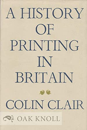 HISTORY OF PRINTING IN BRITAIN.|A: Clair, Colin