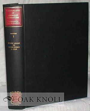 BIBLIOGRAPHY OF AMERICAN LITERATURE VOLUME 1. HENRY ADAMS TO DONN BYRNE: Blanck, Jacob