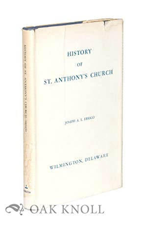 HISTORY OF ST. ANTHONY'S CHURCH, WILMINGTON, DELAWARE.|A: Errigo, Joseph A.L.