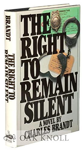 RIGHT TO REMAIN SILENT, A NOVEL.|THE