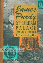 63: DREAM PALACE: Purdy, James